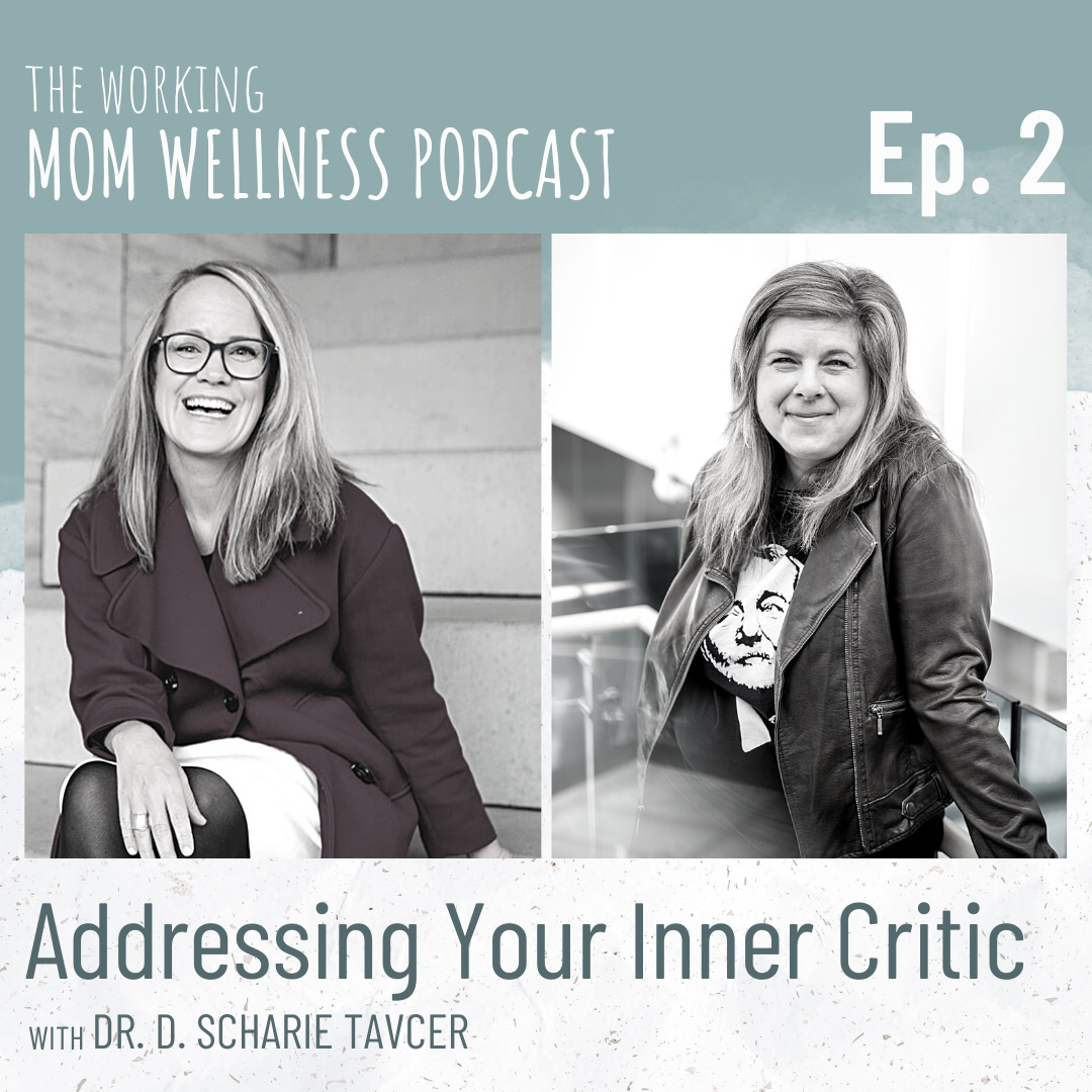 S1:2 Addressing Your Inner Critic with Dr. D. Scharie Tavcer